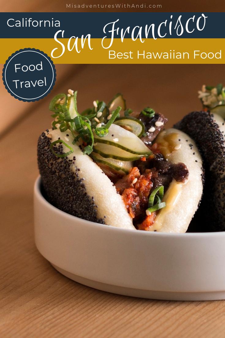 Hawaiian In San Francisco Travel Food Culinary Travel Hawaiian Food