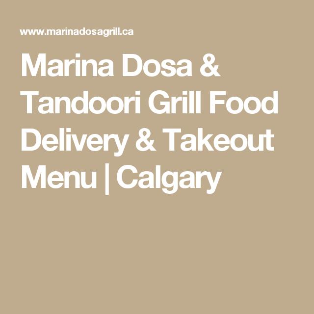 Marina Dosa & Tandoori Grill Food Delivery & Takeout Menu   Calgary