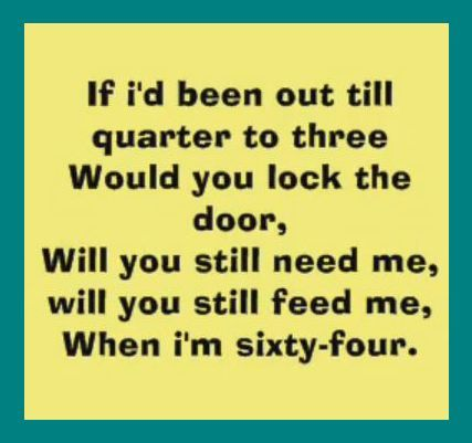 Will You Still Need Me When I M 64 Lyrics To Live By Beatles Lyrics Singing Lessons