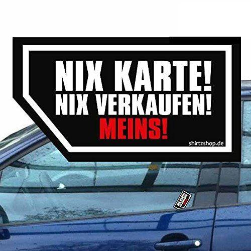 Nix Karte Nix Verkaufen - Meins Autoverkauf für Fahrerscheibe Aufkleber Autoaufkleber Vinylaufkleber Outdoor wasserfest: Amazon.de: Küche & Haushalt