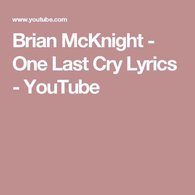 Brian McKnight - One Last Cry Lyrics - YouTube | MusiC ...