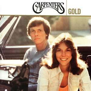The Carpenters, huge part of my childhood, still love them, Karen's voice was amazing...gone too soon...