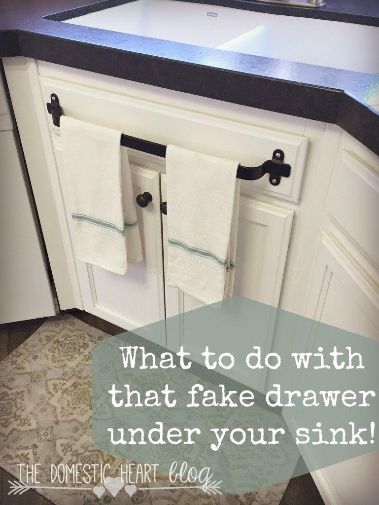 What To Do With That Fake Drawer Under Your Kitchen Sink Cabinet Towel Bar And Other Hacks At The Domestic Heart Blog