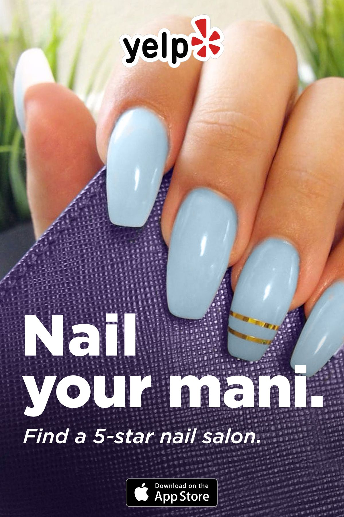 Step Up Your Nail Game Download Yelp To Find Highly Rated Nail Salons That Can Add A Little Or A Lot Of Flare To Your Mani Luxury Nails Nails Trendy Nails