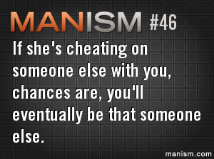 If She S Cheating On Someone Else With You Chances Are You Ll Eventually Be That Someone Else Funny Quotes Quotes Words