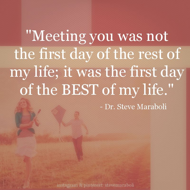 """First Day Of Business Quotes: """"Meeting You Was Not The First Day Of The Rest Of My Life"""