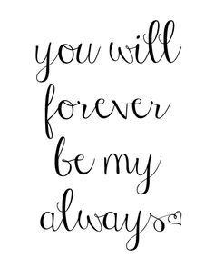 Forever And Always Free Print Cricut Pinterest Love Quotes