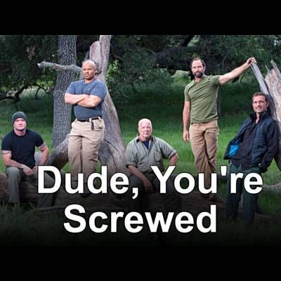 Dude, You're Screwed -