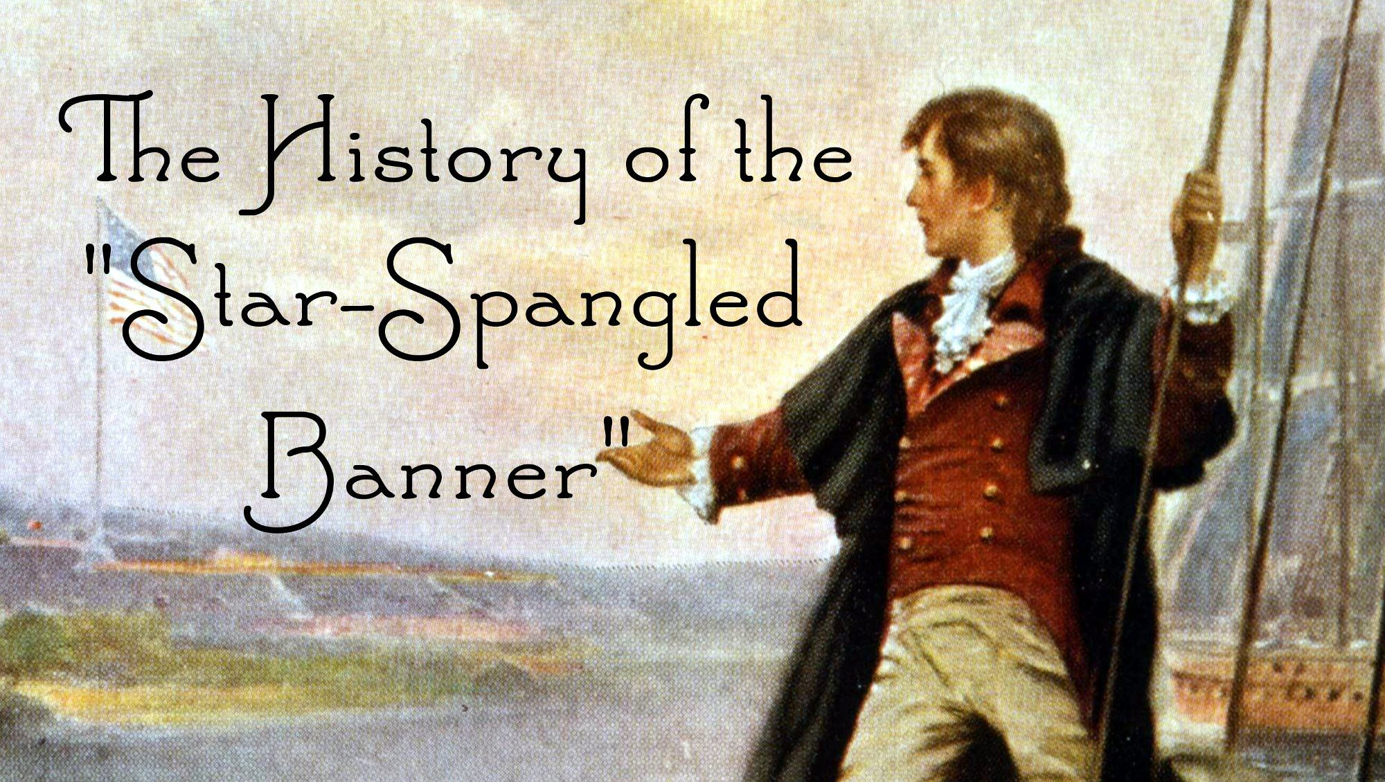 The History Of The Star Spangled Banner For Kids Francis