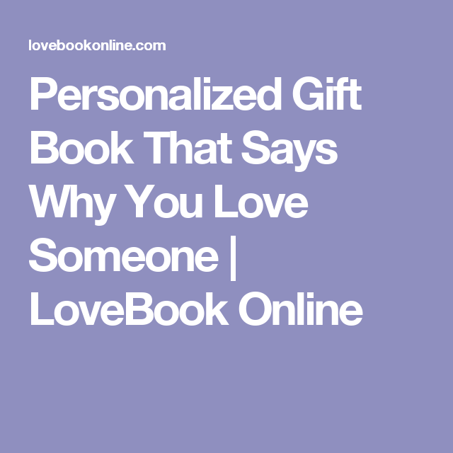 Personalized Gift Book That Says Why You Love Someone | LoveBook Online
