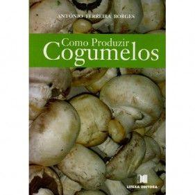 Como Produzir Cogumelos