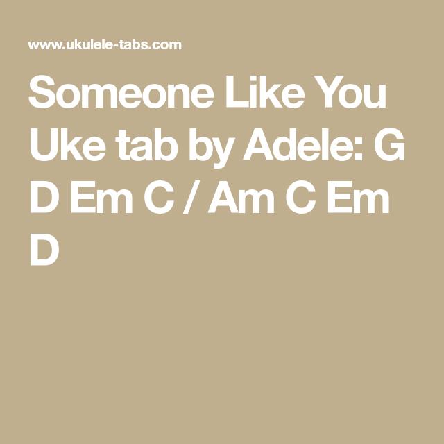 Someone Like You Uke Tab By Adele G D Em C Am C Em D Ukulele