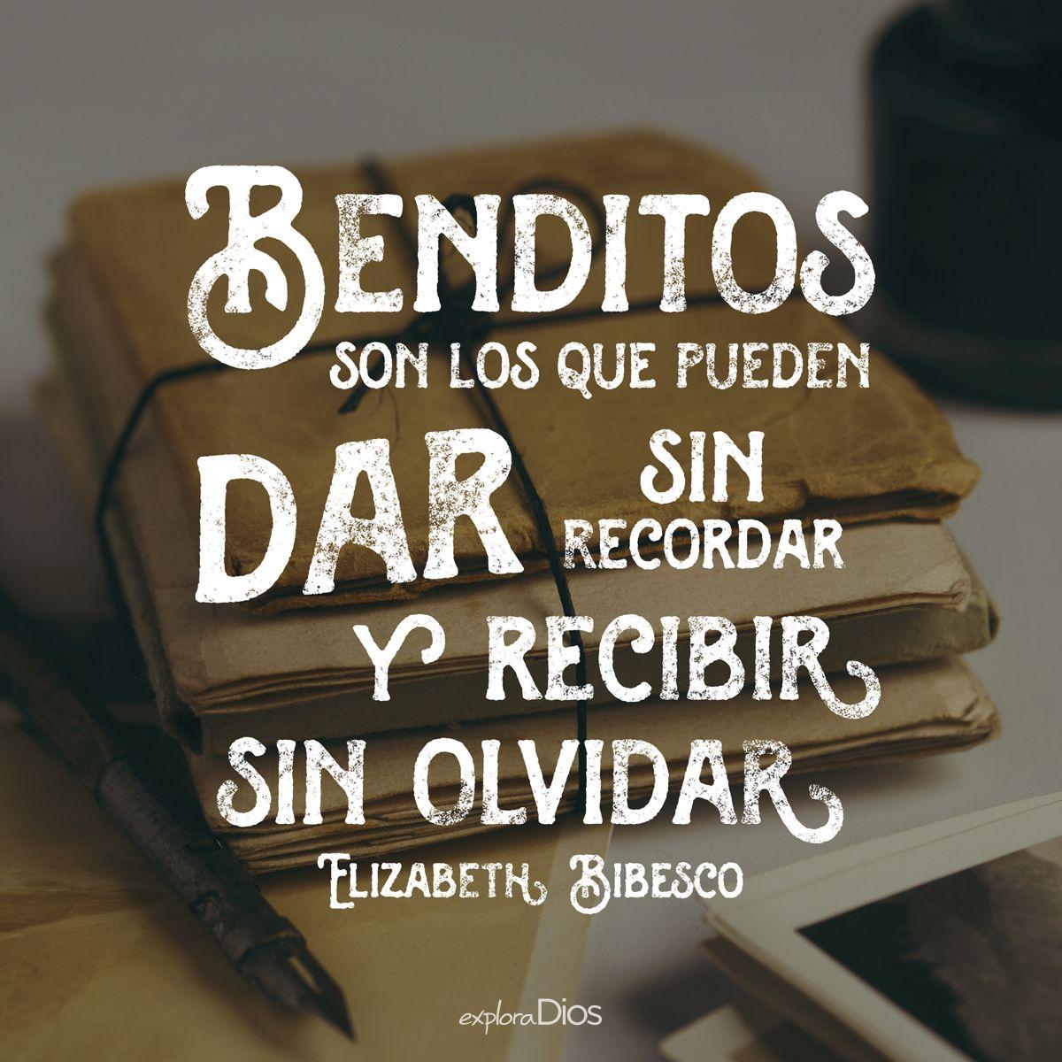 Benditos Son Los Que Pueden Dar Sin Recordar Y Recibir Sin