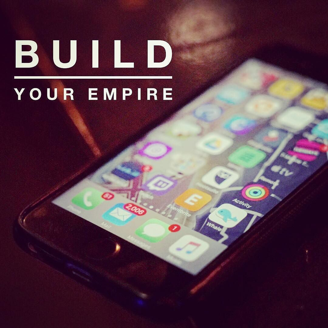 Everything you need to build an empire to build a legacy
