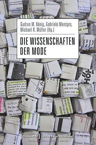Die Wissenschaften der Mode (Edition Kulturwissenschaft) von Gudrun M. König http://www.amazon.de/dp/3837622002/ref=cm_sw_r_pi_dp_UyKWwb1NEMYRJ