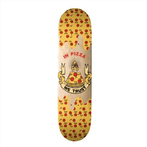 In Pizza We Trust Skateboard Deck Zazzle Com With Images Custom Skateboards Skateboard Decks Skateboard