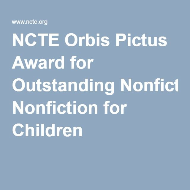 NCTE Orbis Pictus Award for Outstanding Nonfiction for Children