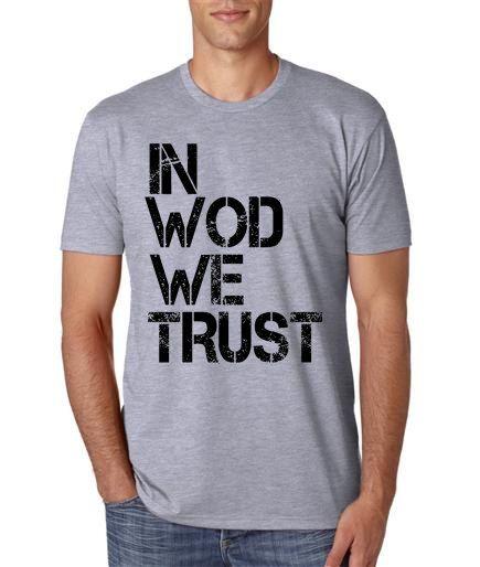 In WOD We Trust t shirt Crossfit t shirt Workout t shirt