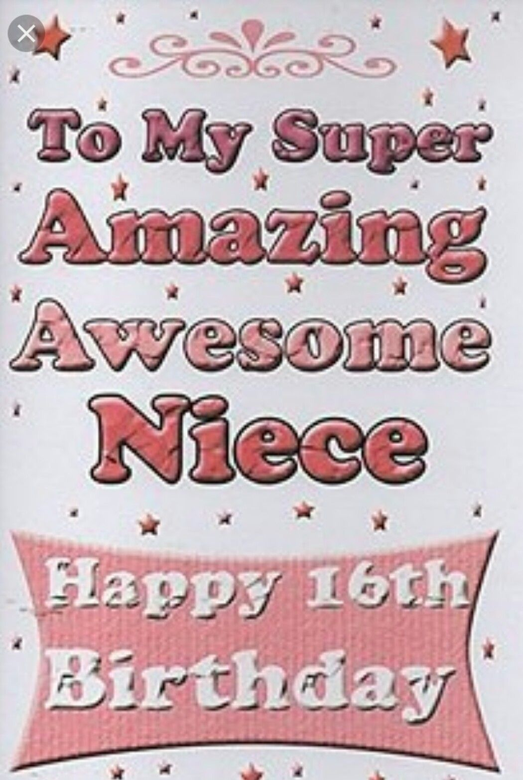 To My Super Amazing, Awesome NeiceHappy 16th Birthday