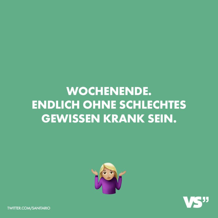 Visual Statements Wochenende Endlich Ohne Schlechtes Gewissen Krank Sein Spruche Zitate Quotes Spass Lus Krank Spruche Deutsche Zitate Kranker Humor