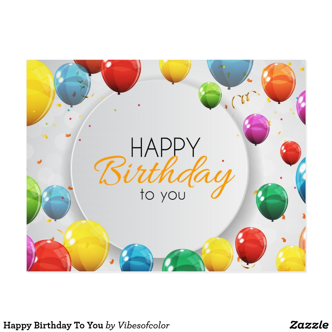 Happy Birthday To You Postcard Zazzle Com With Images Happy