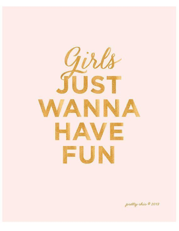 Girls Just Wanna Have Fun Art Print Typographic Art Girls Pink Gold ...