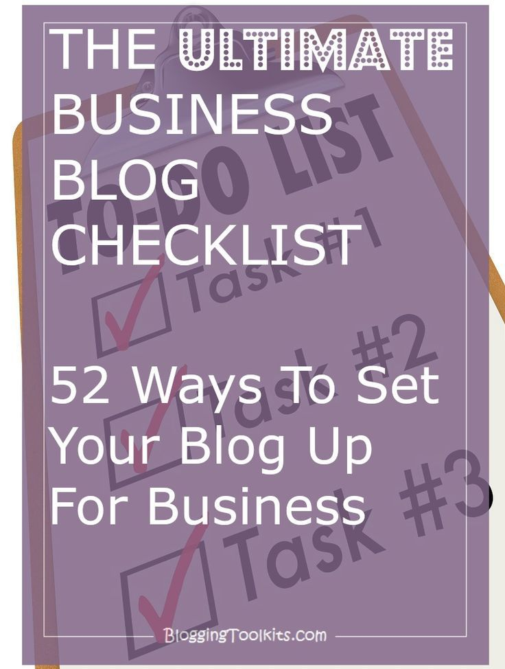 The Ultimate Business Blog Checklist Ways To Set Up Your Blog