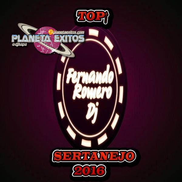 Dj Fernando Romero - Mix Sertanejo 2016 TOP