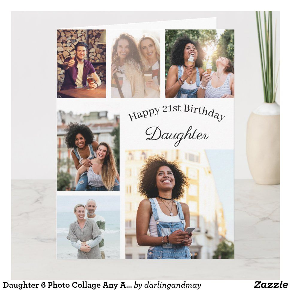 Daughter 6 Photo Collage Any Age Big Birthday Card Zazzle Com Big Birthday Cards Photo Collage Family Photo Cards