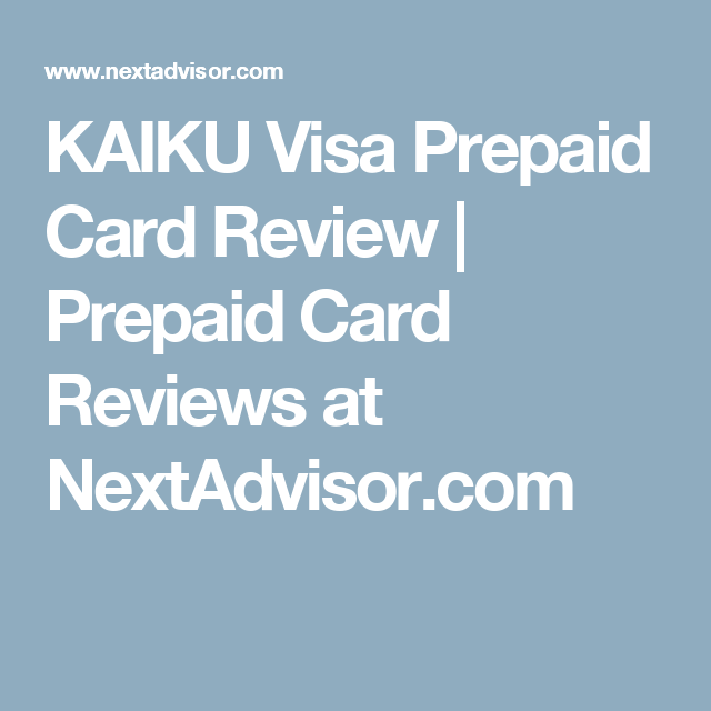 kaiku visa prepaid card review prepaid card reviews at nextadvisorcom - Kaiku Visa Prepaid Card
