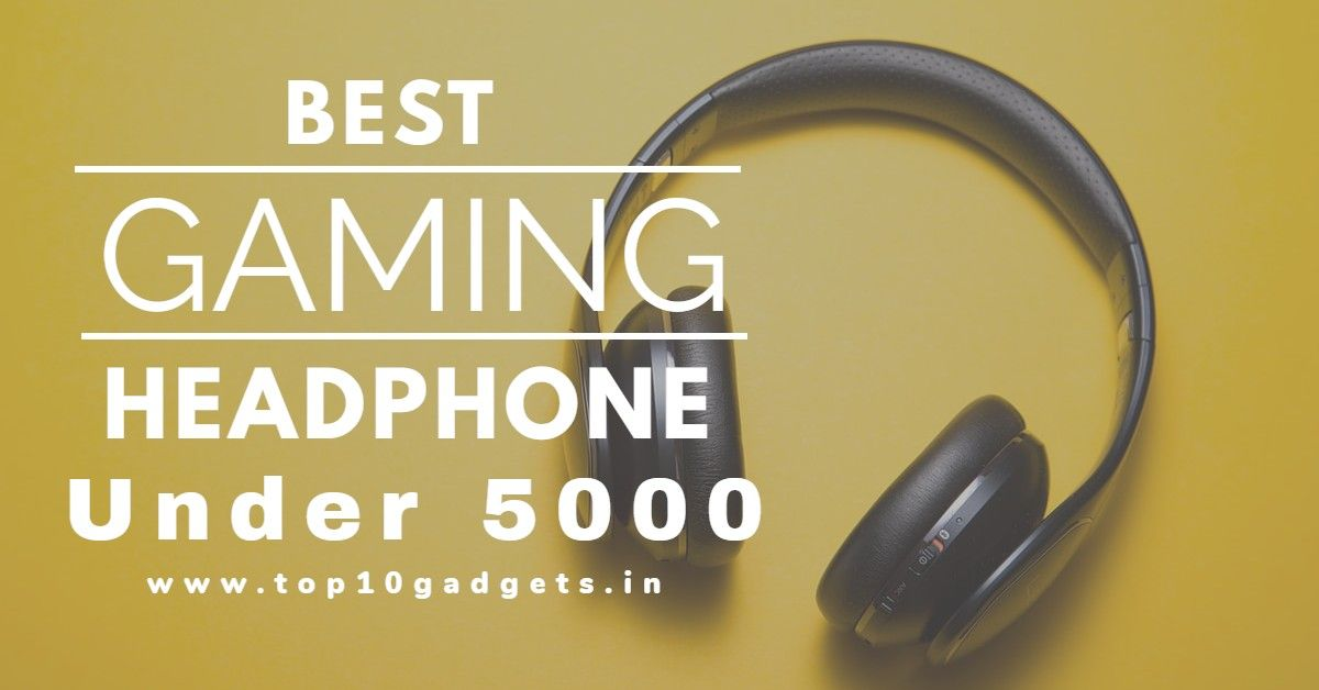 Here We Recomdeded Best Gaming Headphones Under 5000 Rupees And Create A List Of Top 10 Best Headphone Under 5000 With M In 2020 Gaming Headphones Headphone Headphones