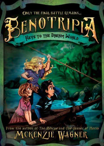 BENOTRIPIA: KEYS TO THE DREAM WORLD by McKenzie Wagner #BlogTour | Book 3 in the #Benotripia series | hosted by @cedarfortbooks | http://www.cherrymischievous.com/2014/07/benotripia-keys-to-dream-world-blog-tour.html