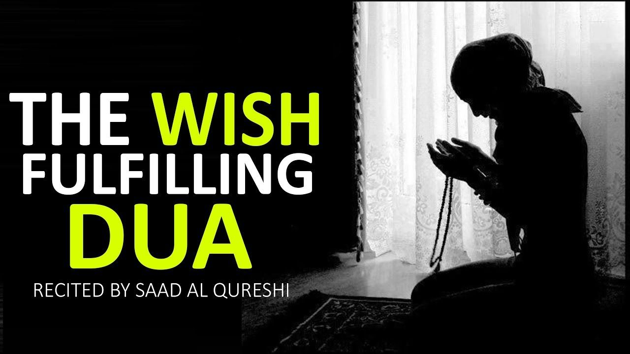 MAKE YOUR ANY WISH COME TRUE USING THIS DUA!!! *POWERFUL