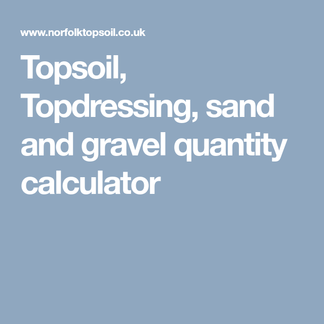 Topsoil, Topdressing, sand and gravel quantity calculator