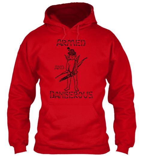 Armed And Dangerous Red Sweatshirt Front