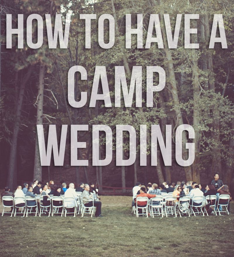 How to Have a Camp Wedding | Mrs  | Camp wedding, Campground