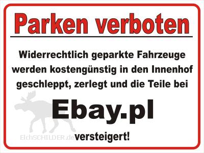 Lustiges Parkverbot Zerlegt Versteigert Auf Ebay Elchschilder De Parkverbot Schilder Einfahrt Freihalten