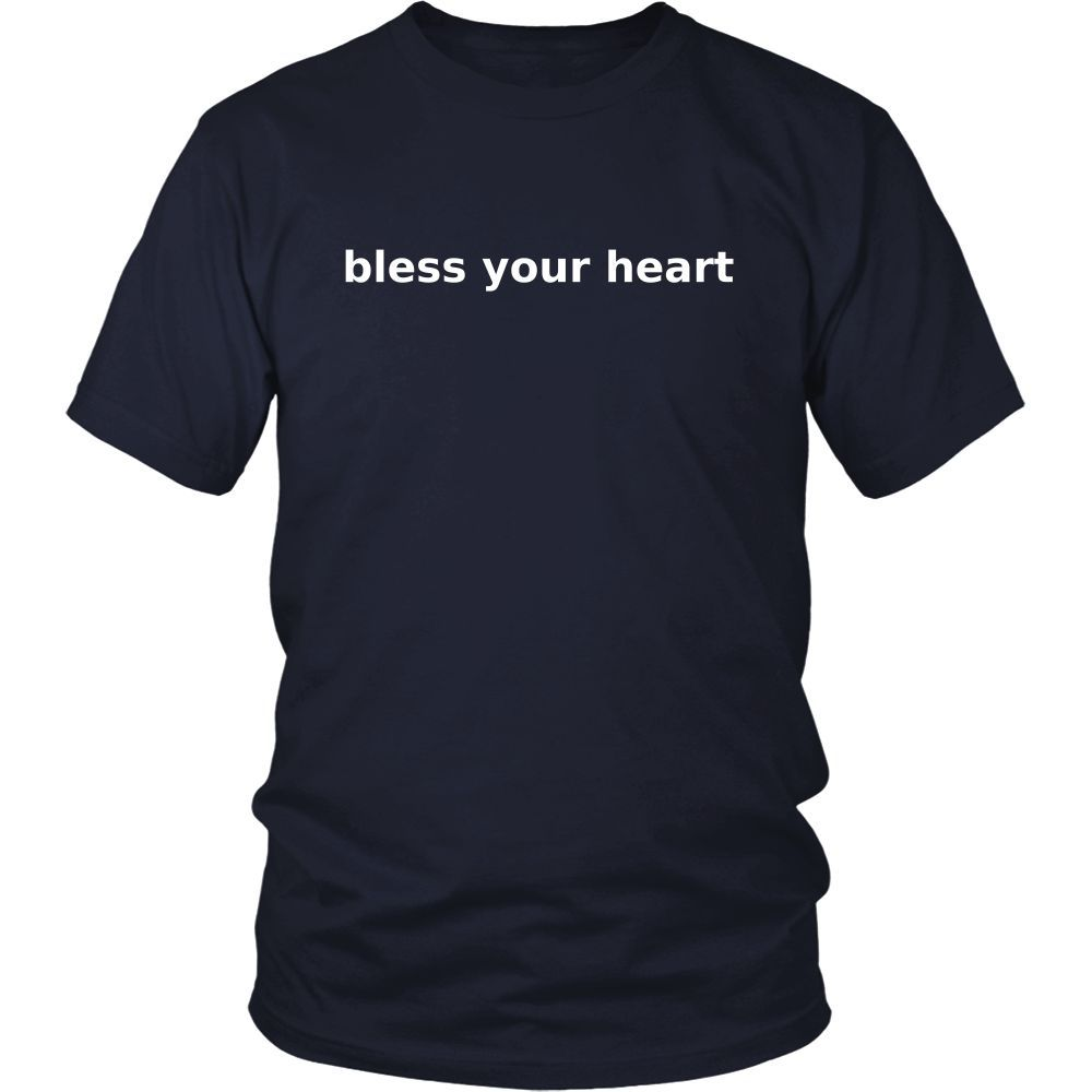 Bless Your Heart, Slogan TShirt