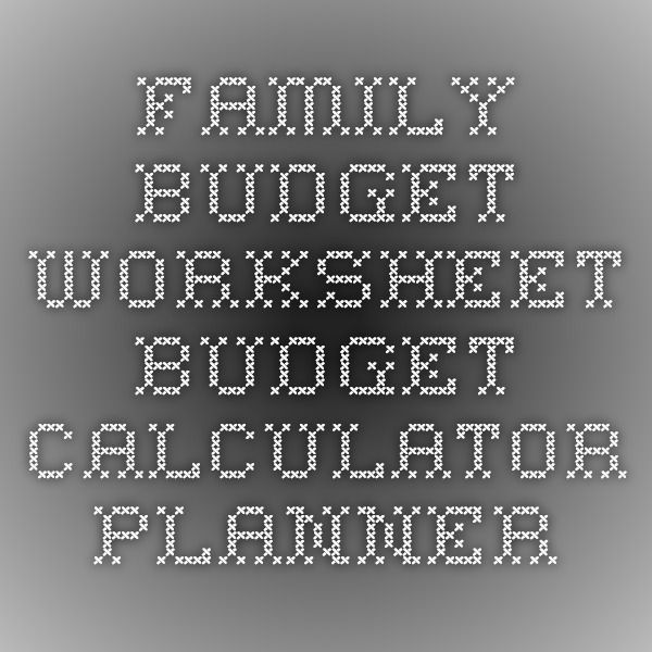 Family Budget Worksheet - Budget Calculator Planner Life skills - family budget calculator