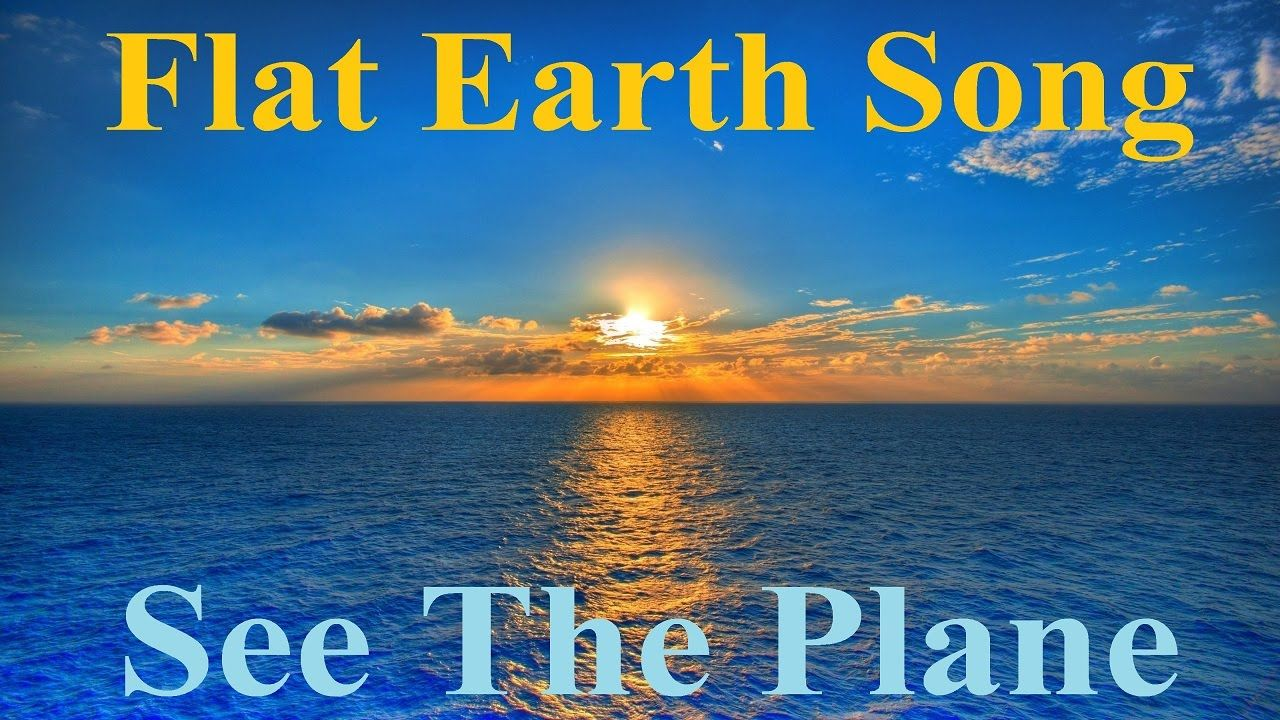 Flat Earth Song - See The Plane ✅