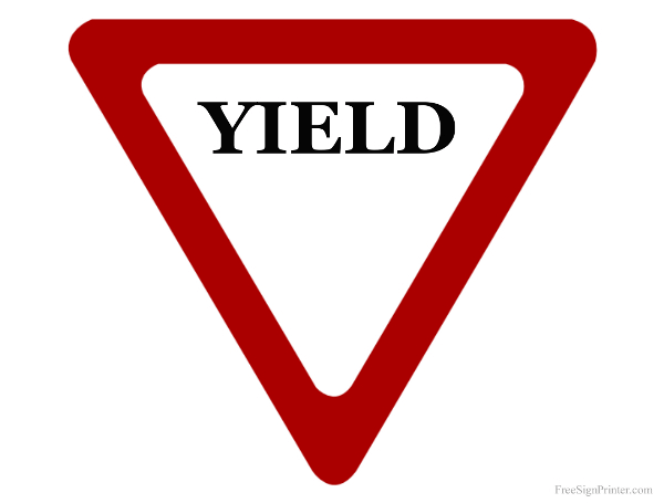 Printable Yield Sign Yield Sign Road Signs Printable Signs