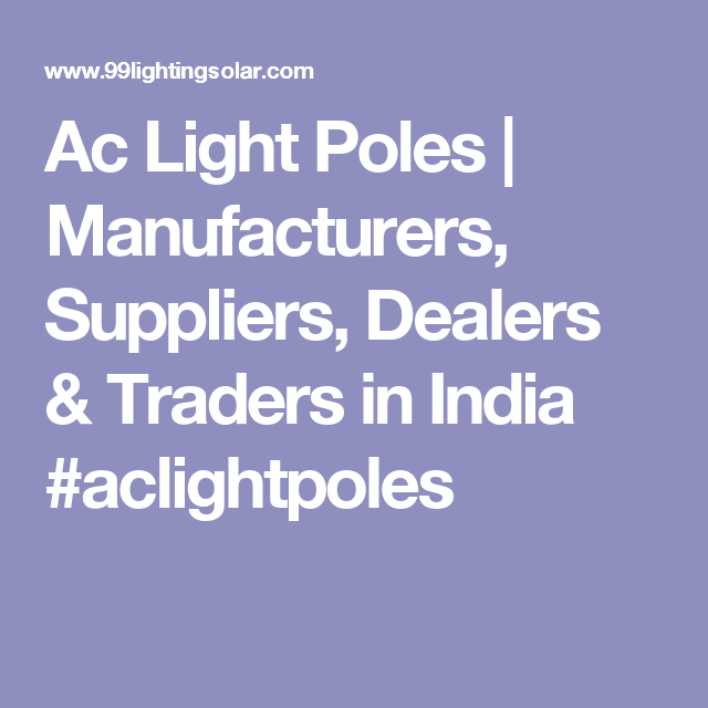 Ac Light Poles | Manufacturers, Suppliers, Dealers & Traders in India  #aclightpoles