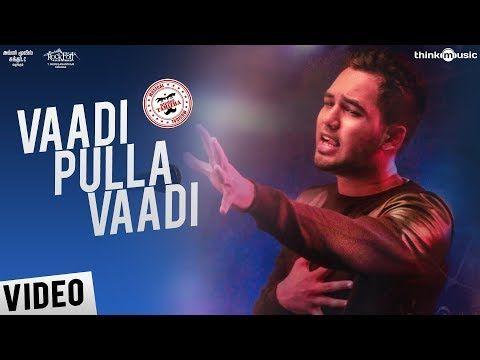 Meesaya Murukku Songs Vaadi Pulla Vaadi Video Song Hiphop Tamizha Aathmika Vivek Youtube Songs Album Songs Video