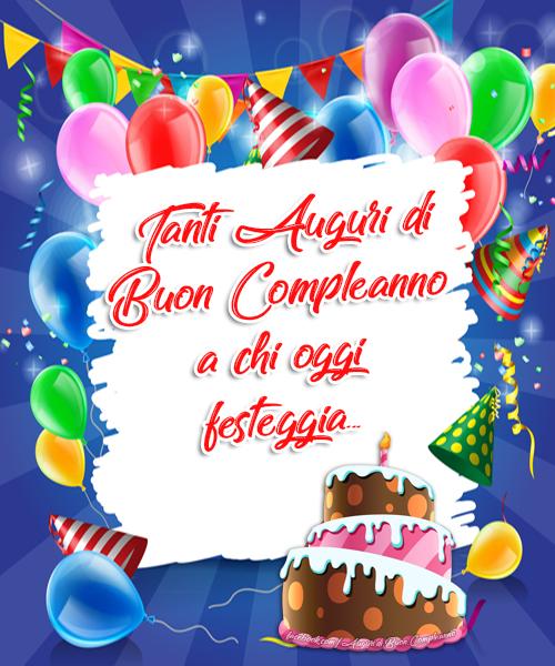 Auguri Di Buon Compleano Auguri Di Buon Compleanno Buon Compleanno Auguri Di Buon Compleanno Immagini Di Compleanno