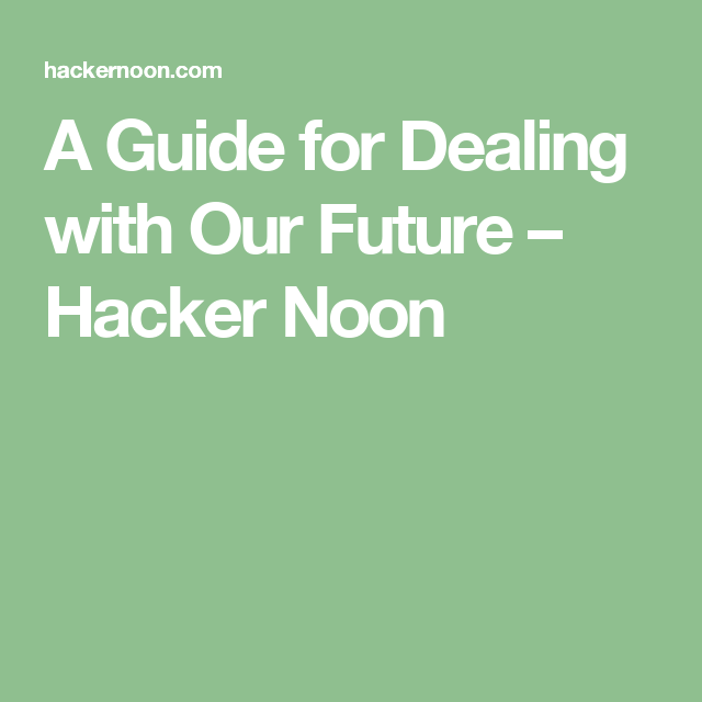 A guide for dealing with our future hacker noon self a guide for dealing with our future hacker noon sciox Choice Image