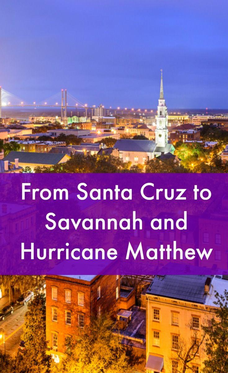 From Santa Cruz To Savannah And Hurricane Matthew Hurricane