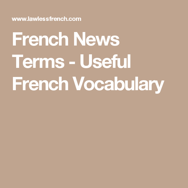 French News Terms - Useful French Vocabulary