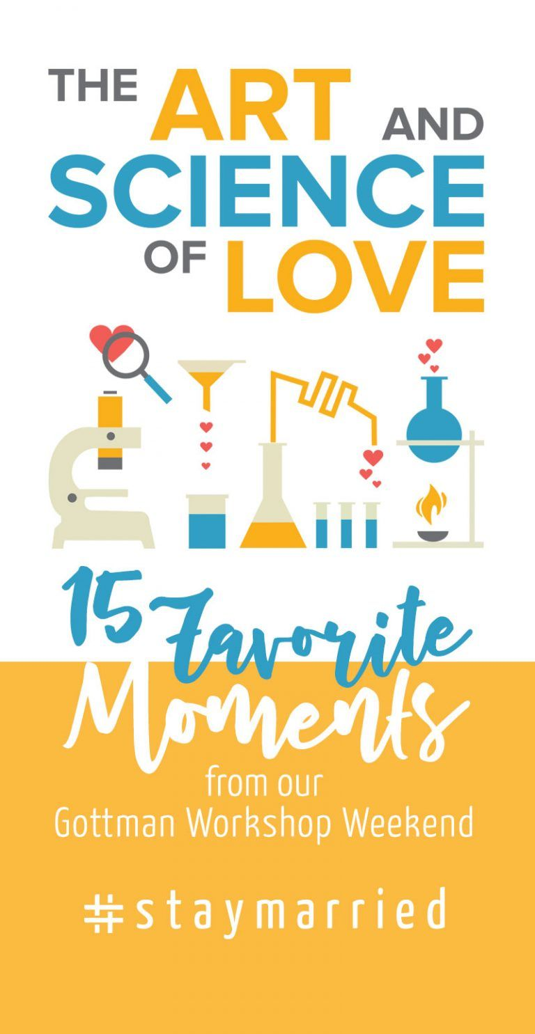 The Art Science Of Love 15 Favorite Moments From Our Gottman Workshop Weekend Staymarried