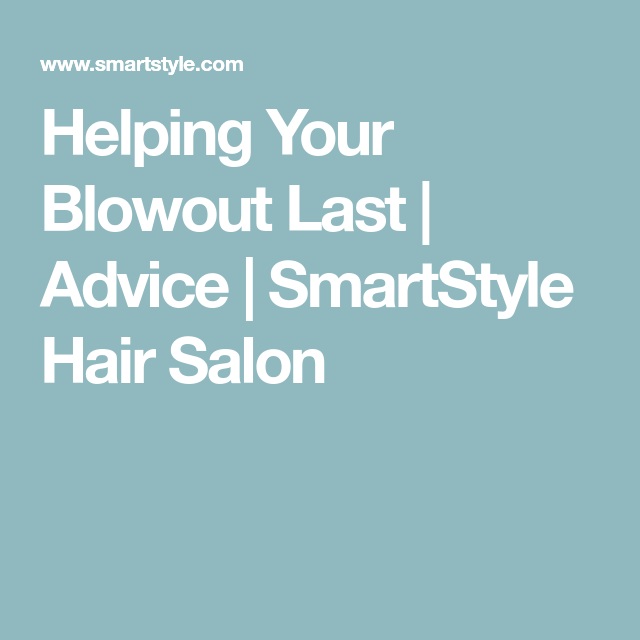 Helping Your Blowout Last Hair Salons Hair Looks