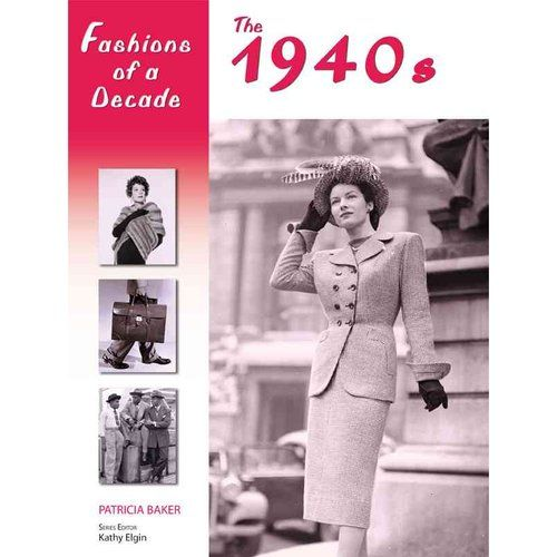 Fashions of a Decade: The 1940s, Baker, Patricia: Children's Books : Walmart.com